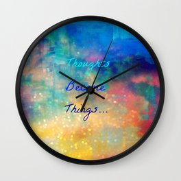 Thoughts become things Wall Clock