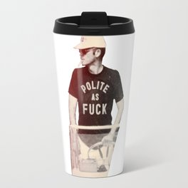 Polite as Fcuk Travel Mug
