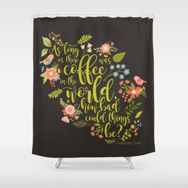 As long as there was coffee...Clary Fray. The Mortal Instruments Shower Curtain