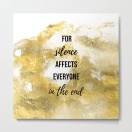 For silence affects everyone in the end - Movie quote collection Metal Print