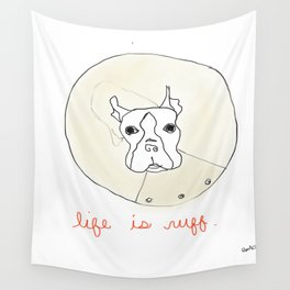 Life is Ruff Wall Tapestry