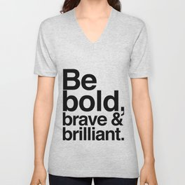 Be Bold, Brave & Brilliant Unisex V-Neck