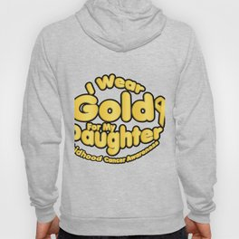 I Wear Gold For My Daughter Childhood Cancer Awareness Hoody