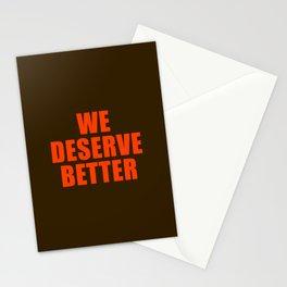 We Deserve Better Stationery Cards