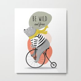 Cute Bear Picture with Be Wild And Free text Metal Print