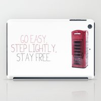 snatch iPad Cases featuring Go Easy, Step Lightly, Stay Free. by Ned & Ems
