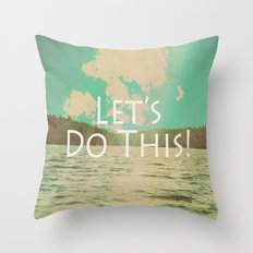 Let's Do This! Throw Pillow