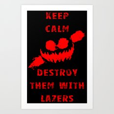 Keep Calm and Destroy Them With Lazers 3 Art Print