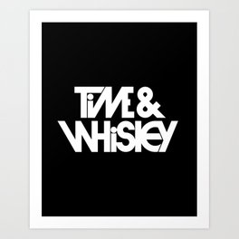 Time & Whiskey Art Print