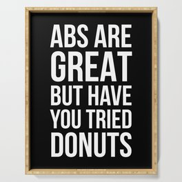 Abs Are Great But Have You Tried Donuts (Black) Serving Tray