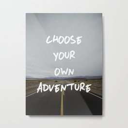 Choose Your Own Adventure Metal Print