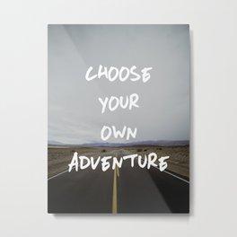 Choose Your Own Adventure Metal Print