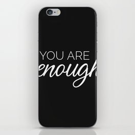 You are enough - black iPhone Skin