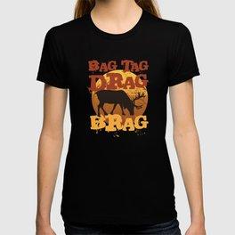 Bag Tag Drag Brag Deer Bow Hunting T-Shirt T-shirt