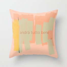 Ambience 028 tutto bene Throw Pillow