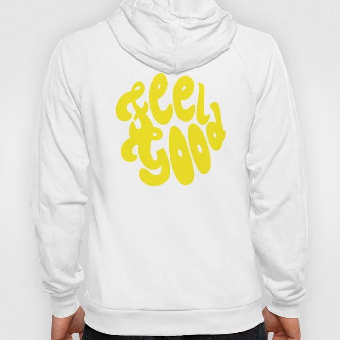 Feel Good Hoody