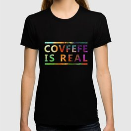 Covfefe is Real T-shirt