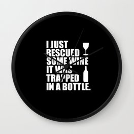 i rescued some wine funny quote Wall Clock