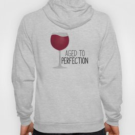 Aged To Perfection - Wine Hoody