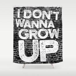 I don't wanna grow up Shower Curtain