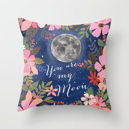 You are my moon Throw Pillow