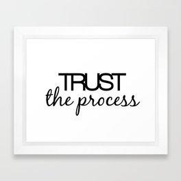 Trust The Process Framed Art Print