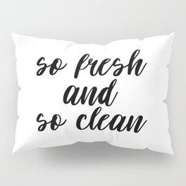 So Fresh And So Clean, Bathroom Decor, Bathroom Art, Printable Quote, Gift Idea Pillow Sham