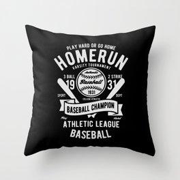 play hard or go home baseball champion Throw Pillow