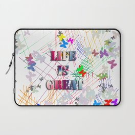 Life is Great Laptop Sleeve