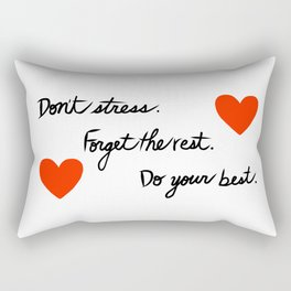 Don't Stress Forget the Rest Do Your Best Rectangular Pillow