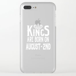 Kings Are Born On August 2nd Funny Birthday T-Shirt Clear iPhone Case