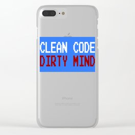 """""""Clean Code Dirty Mind"""" funny and hilarious tee design. Naughty gift to your friends and family!  Clear iPhone Case"""