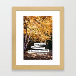perks of being a wallflower - life doesn't stop for anybody Framed Art Print