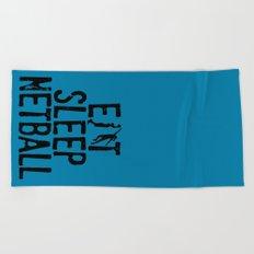 Eat Sleep Netball Beach Towel
