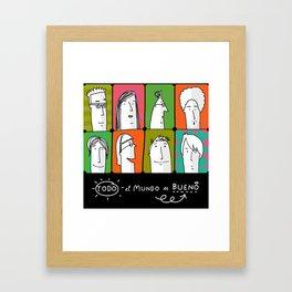 Todo el mundo es bueno Framed Art Print