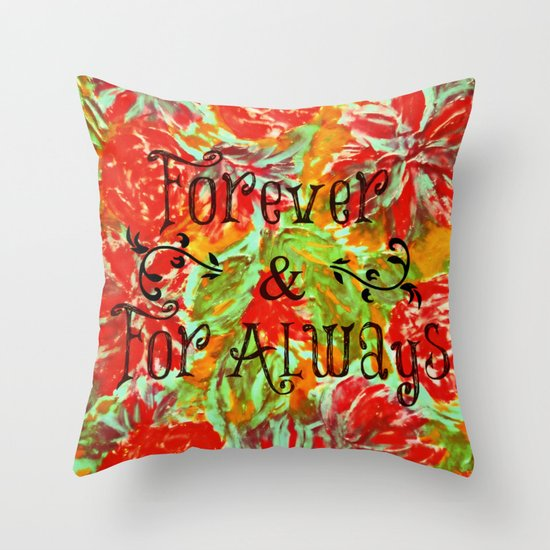 FOREVER & FOR ALWAYS - Beautiful Vintage Acrylic Floral Painting Romantic Love Typography Art Throw Pillow