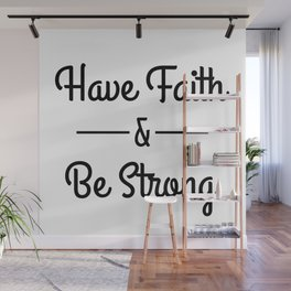 Have Faith & Be Strong Wall Mural