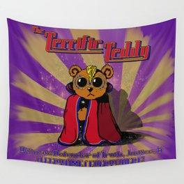 The Terrific Teddy- Ultimate Defender of Sleepytime Wall Tapestry