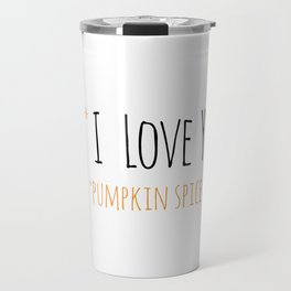 PS I Love you - Pumpkin Spice Travel Mug