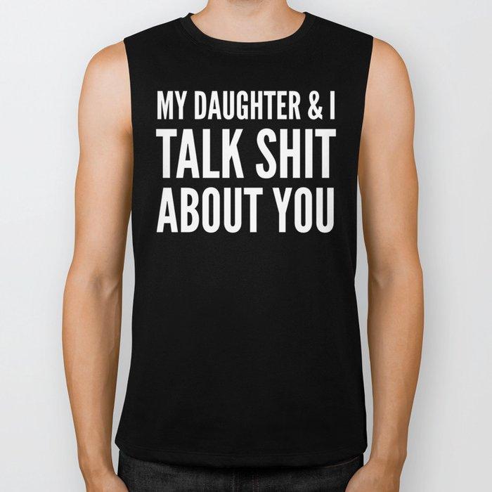 My Daughter & I Talk Shit About You (Magenta) Biker Tank