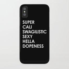 SUPER CALI SWAGILISTIC SEXY HELLA DOPENESS (Black & White) iPhone Case