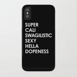 SUPER CALI SWAGILISTIC SEXY HELLA DOPENESS (Black & White) iPhone Case
