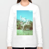 stay gold Long Sleeve T-shirts featuring Stay Gold by Don Pekin