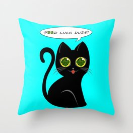 Good luck dude! - black cat with real fourleaf-clover eyes Throw Pillow