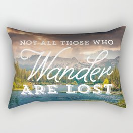 Not All Those Who Wander Are Lost Rectangular Pillow