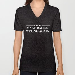 Make Racism Wrong Again graphic Anti-Hate Resist Anti-Trump Unisex V-Neck