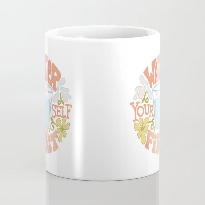 Water Yourself First Coffee Mug
