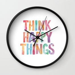 Think Happy Things Wall Clock