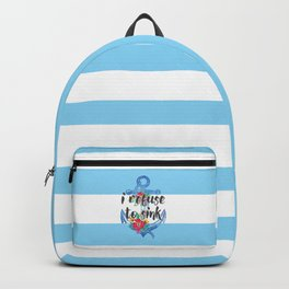 I Refuse To Sink Motivational Quote Backpack