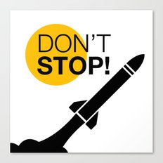 DON'T STOP! Canvas Print